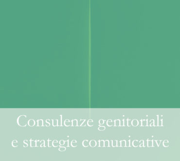 Consulenze genitoriali e strategie comunicative